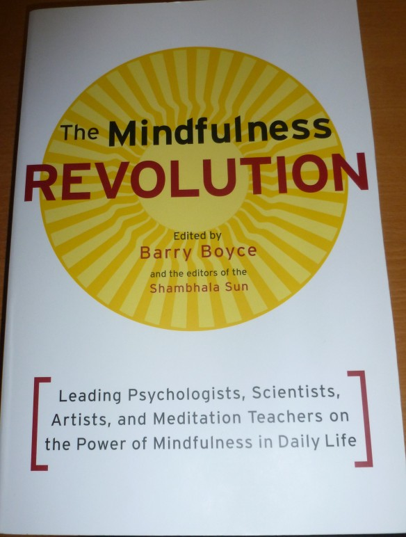 The Mindfulness Revolution Edited by Barry Boyce and the editors of the Shambhala Sun